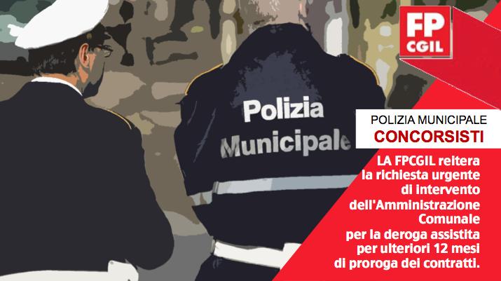 Polizia Municipale concorsisti. La FP CGIL reitera la richiesta urgente di intervento dell'Amministrazione Comunale per la deroga assistita per ulteriori 12 mesi di proroga dei contratti.