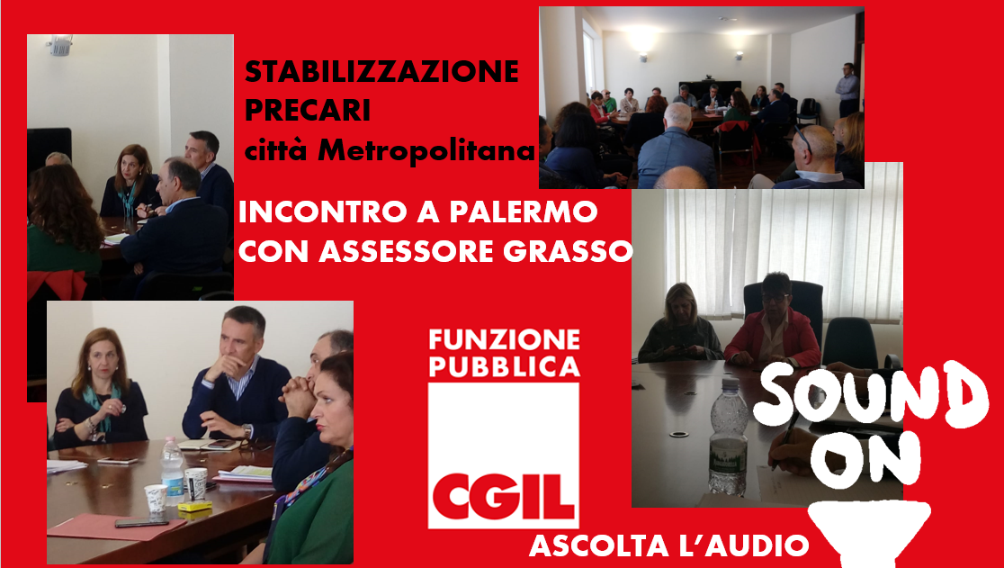 Stabilizzazione precari Città Metropolitana, incontro a Palermo con l'assessore regionale Bernadette Grasso. FP CGIL: «Necessità di certezze sia sulla proroga al 31.12.19 che sul percorso di stabilizzazione»