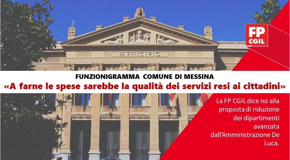 Funzionigramma Comune di Messina, la FP CGIL dice no alla proposta di riduzione dei dipartimenti avanzata dall'Amministrazione De Luca. «A farne le spese sarebbe la qualità dei servizi resi ai cittadini»