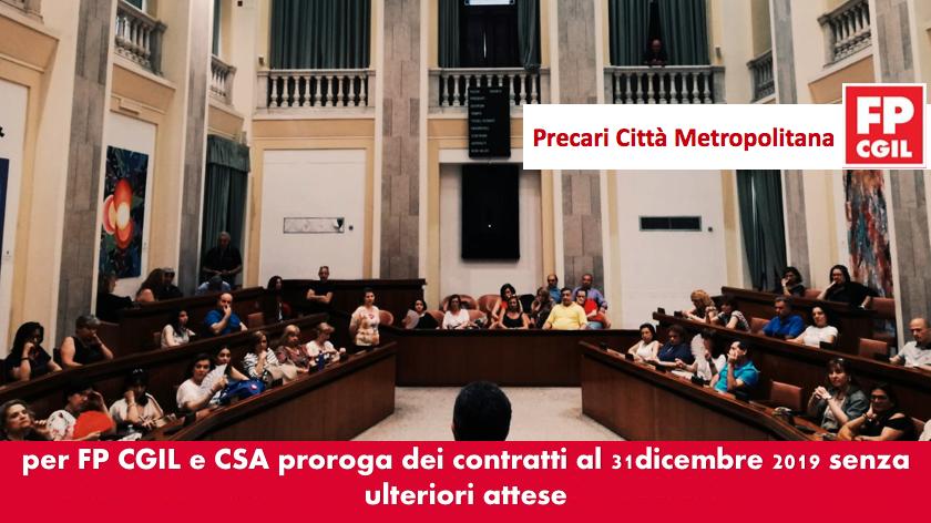 Precari Città Metropolitana, per FP CGIL e CSA proroga dei contratti al 31 dicembre 2019  senza ulteriori attese, la stragrande maggioranza dei lavoratori lo pretende