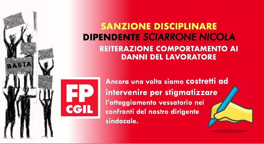 Sanzione disciplinare dipendente Sciarrone Nicola. Reiterazione comportamento ai danni del lavoratore.