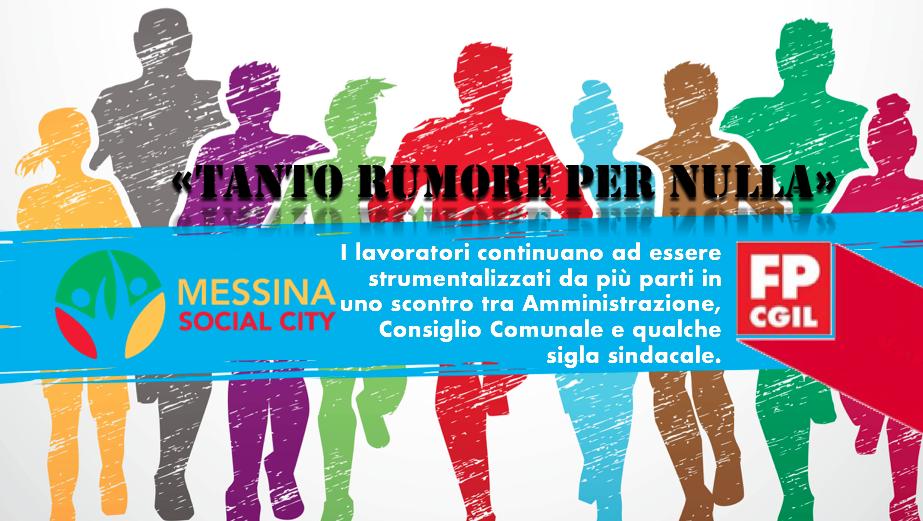 """Messina Social City """"Tanto rumore per nulla"""". I lavoratori continuano ad essere strumentalizzati da più parti in uno scontro tra Amministrazione, Consiglio Comunale e qualche sigla sindacale."""