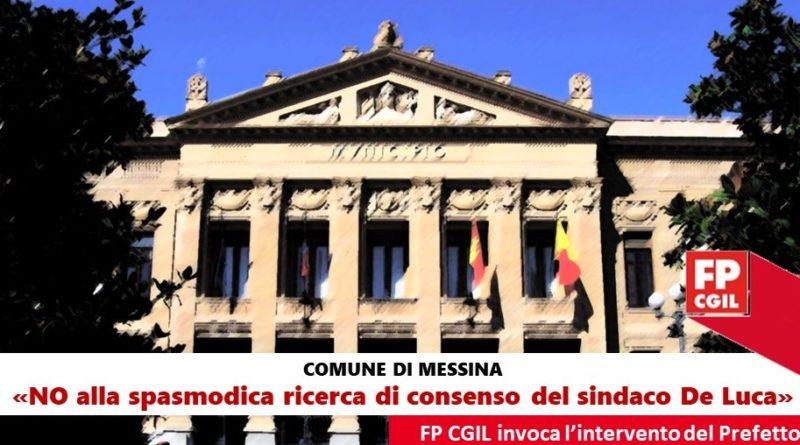 Comune di Messina, la FP CGIL continua a dire no alla spasmodica ricerca di consenso del sindaco De Luca sulla pelle dei dipendenti comunali e invoca l'intervento del Prefetto