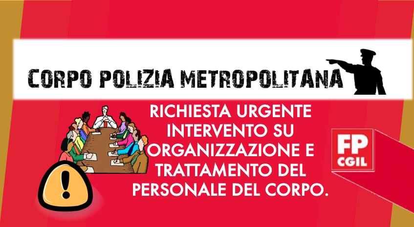 Corpo Polizia Metropolitana. Richiesta urgente intervento su organizzazione e trattamento del personale del Corpo.