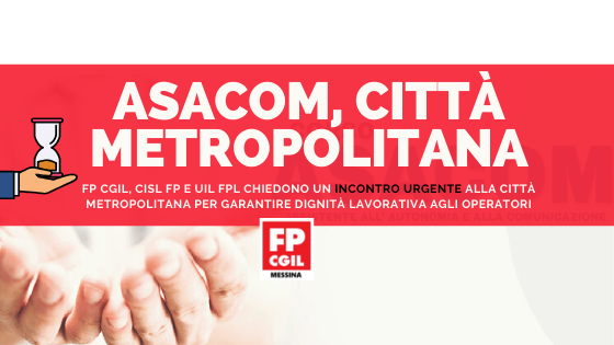 Asacom Città Metropolitana, Fp Cgil, Cisl Fp e UIL Fpl chiedono un incontro urgente alla Città Metropolitana per garantire dignità lavorativa agli operatori