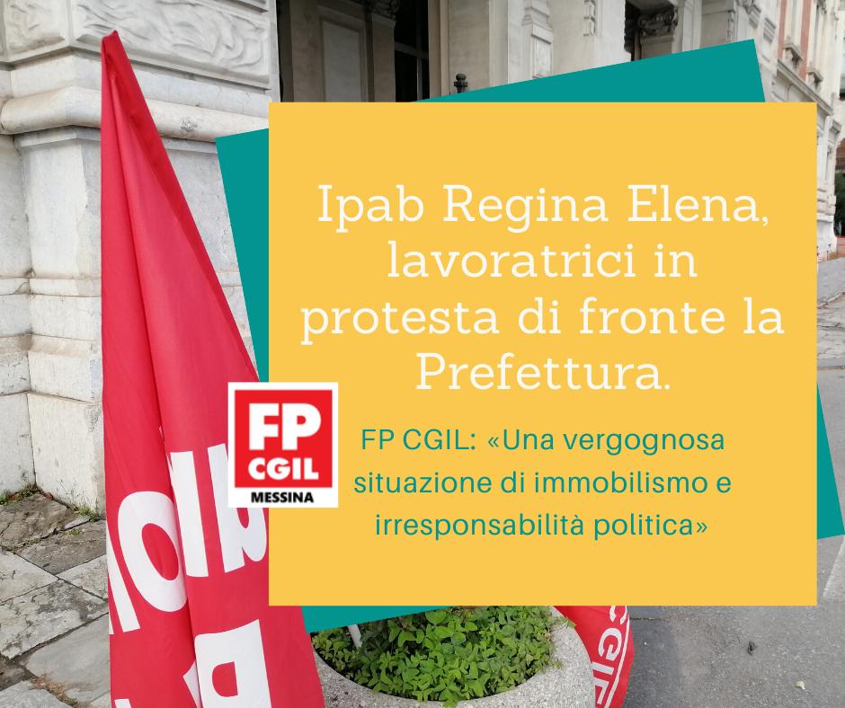 Ipab Regina Elena, lavoratrici in protesta di fronte la Prefettura. FP CGIL: «Una vergognosa situazione di immobilismo e irresponsabilità politica»