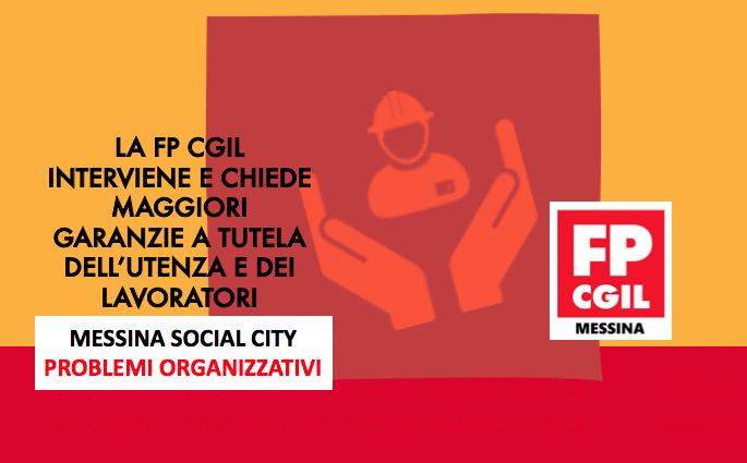 Messina Social City, la FP CGIL interviene sui problemi organizzativi e chiede maggiori garanzie a tutela dell'utenza e dei lavoratori
