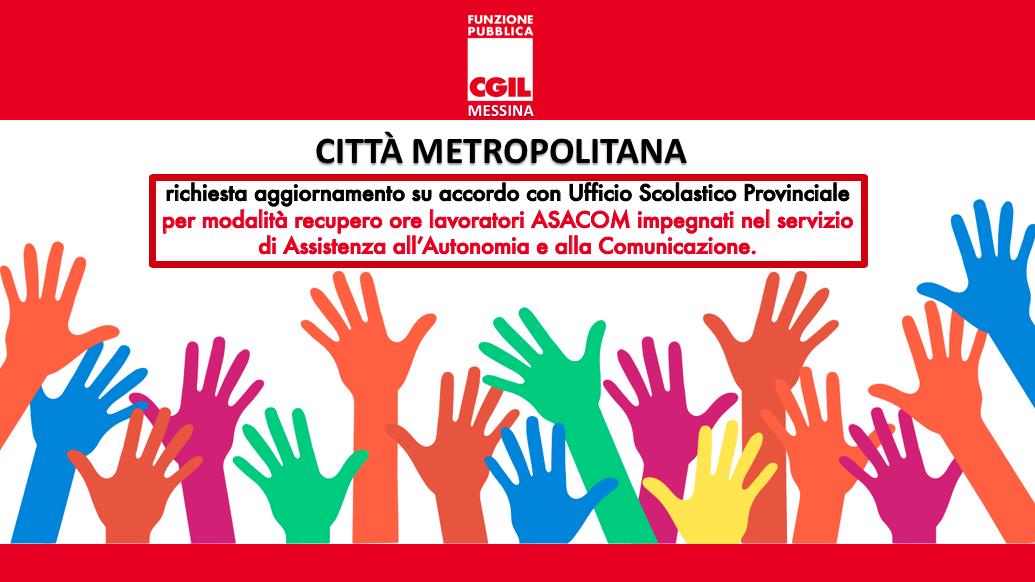 Città Metropolitana – richiesta aggiornamento su accordo con Ufficio Scolastico Provinciale per modalità recupero ore lavoratori ASACOM impegnati nel servizio di Assistenza all'Autonomia e alla Comunicazione.