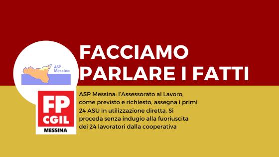 FP CGIL facciamo parlare i fatti. ASP Messina: l'Assessorato al Lavoro, come previsto e richiesto, assegna i primi 24 ASU in utilizzazione diretta. Si proceda senza indugio alla fuoriuscita dei 24 lavoratori dalla cooperativa