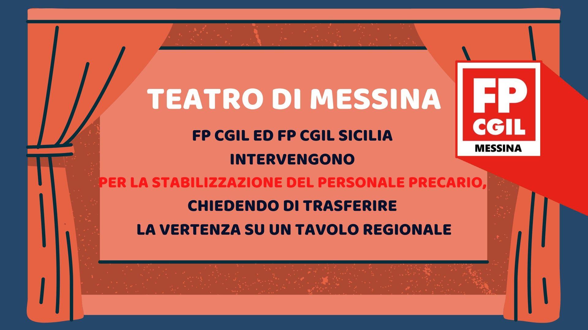 Teatro di Messina, FP CGIL ed FP CGIL Sicilia intervengono per la stabilizzazione del personale precario, chiedendo di trasferire la vertenza su un tavolo regionale