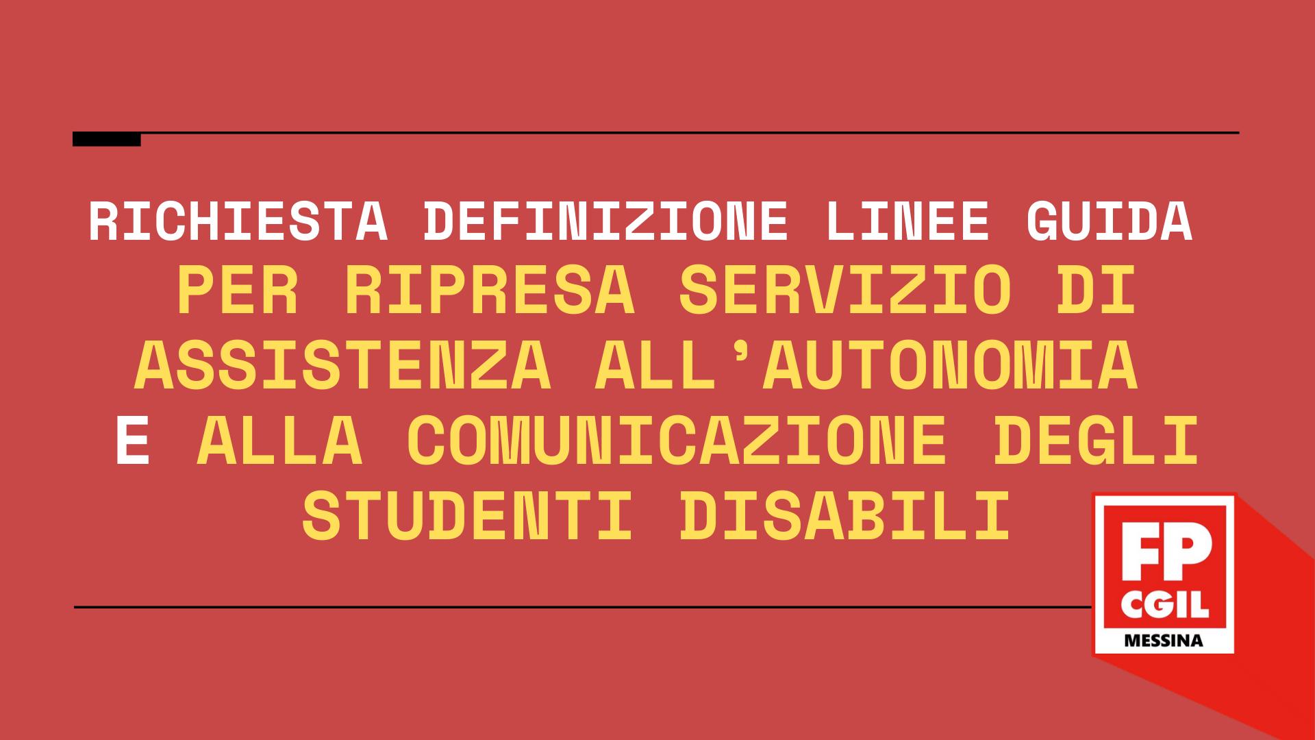 Richiesta definizione Linee Guida per ripresa servizio di Assistenza all'autonomia e alla comunicazione degli studenti disabili