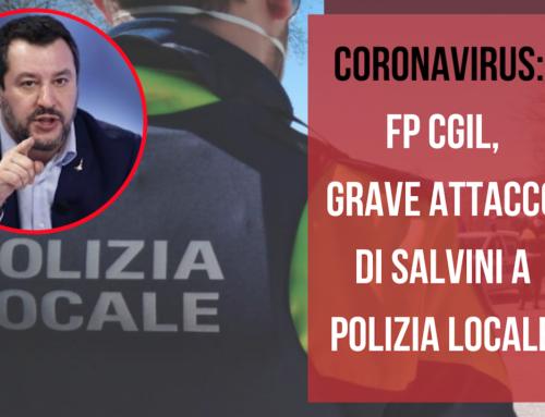 Coronavirus: Fp Cgil, grave attacco di Salvini a Polizia Locale