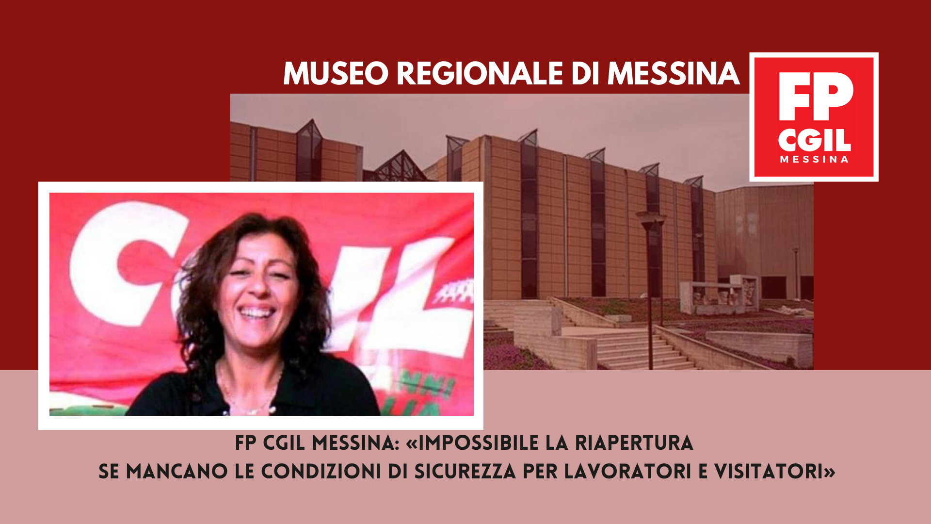 Museo Regionale, FP CGIL: «Impossibile la riapertura se mancano le condizioni di sicurezza per lavoratori e visitatori»