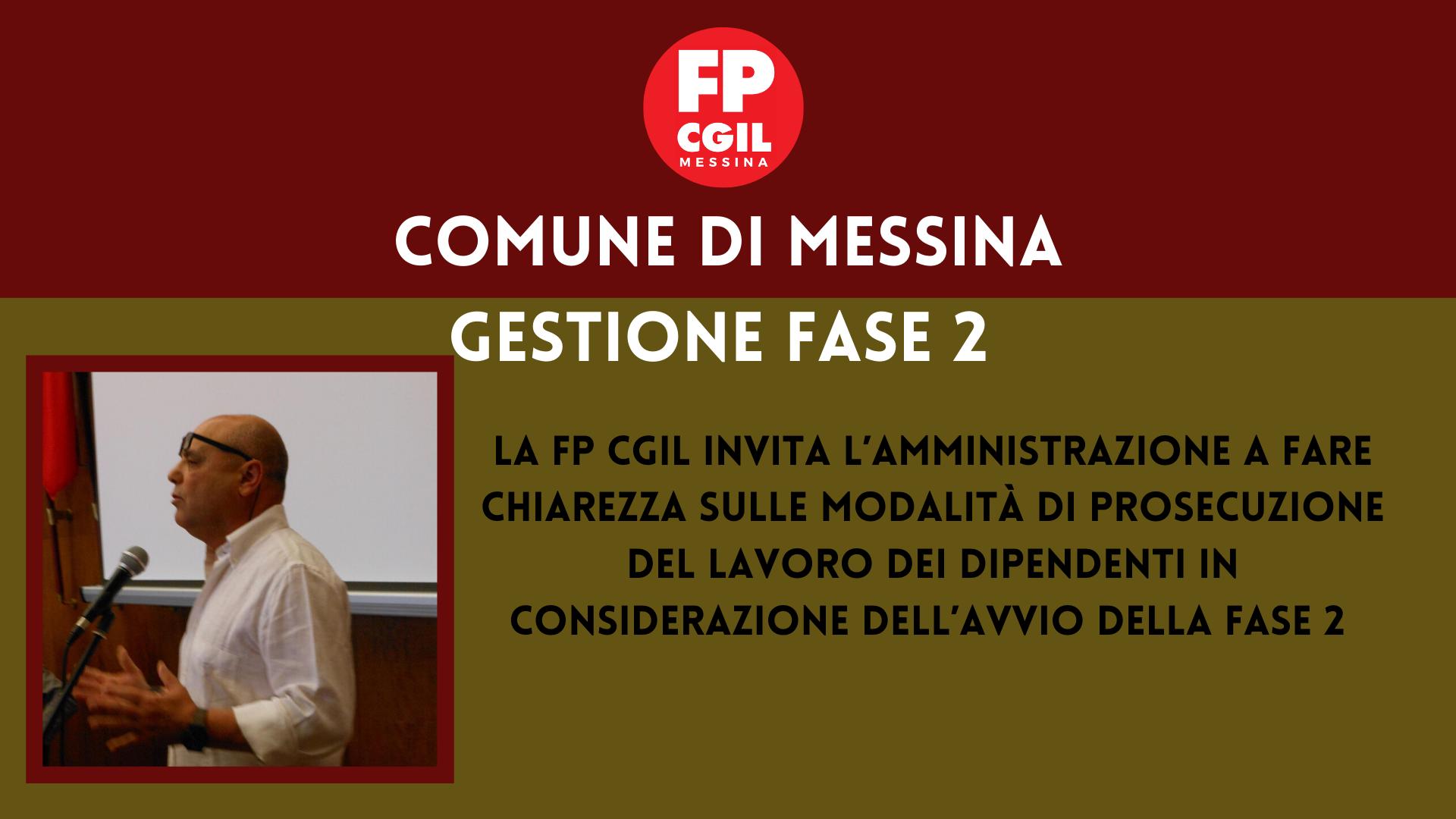 Comune di Messina, la FP CGIL invita l'Amministrazione a fare chiarezza sulle modalità di prosecuzione del lavoro dei dipendenti in considerazione dell'avvio della Fase 2