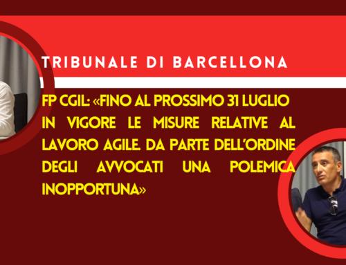 Tribunale di Barcellona, FP CGIL: «Fino al prossimo 31 luglio in vigore le misure relative al lavoro agile. Da parte dell'Ordine degli avvocati una polemica inopportuna»