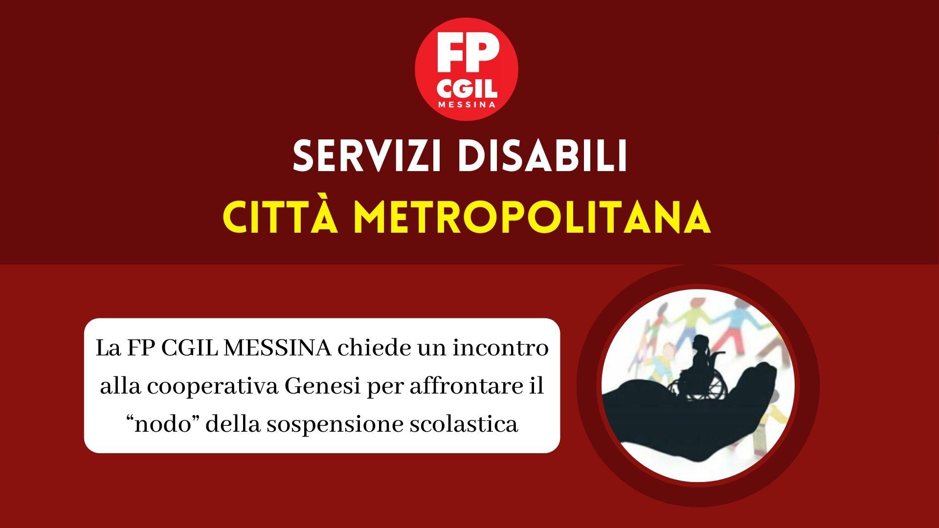 """Servizi disabili Città Metropolitana, la FP CGIL chiede un incontro alla cooperativa Genesi per affrontare il """"nodo"""" della sospensione scolastica"""