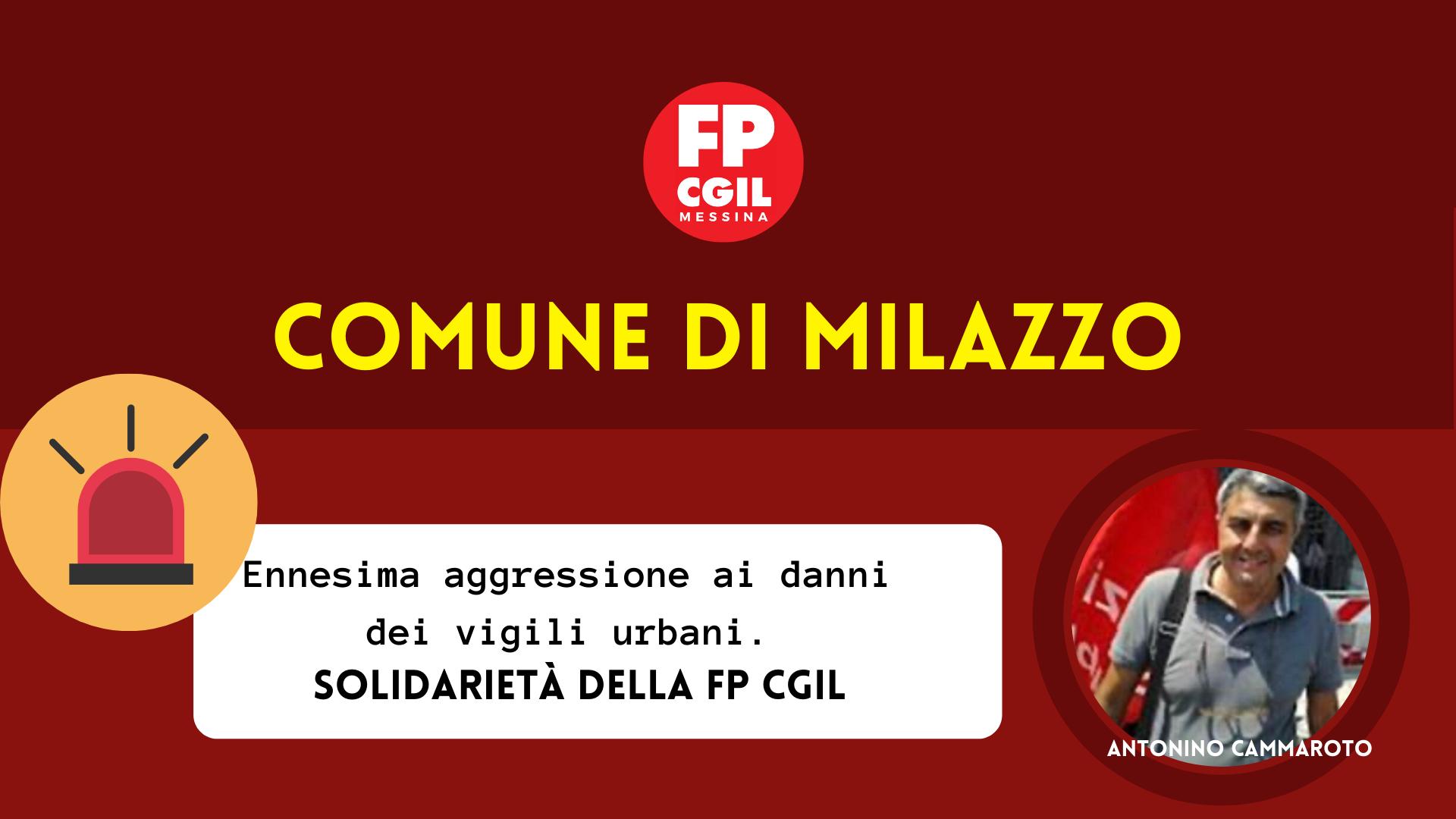 Comune di Milazzo, ennesima aggressione ai danni dei vigili urbani. Solidarietà della FP CGIL