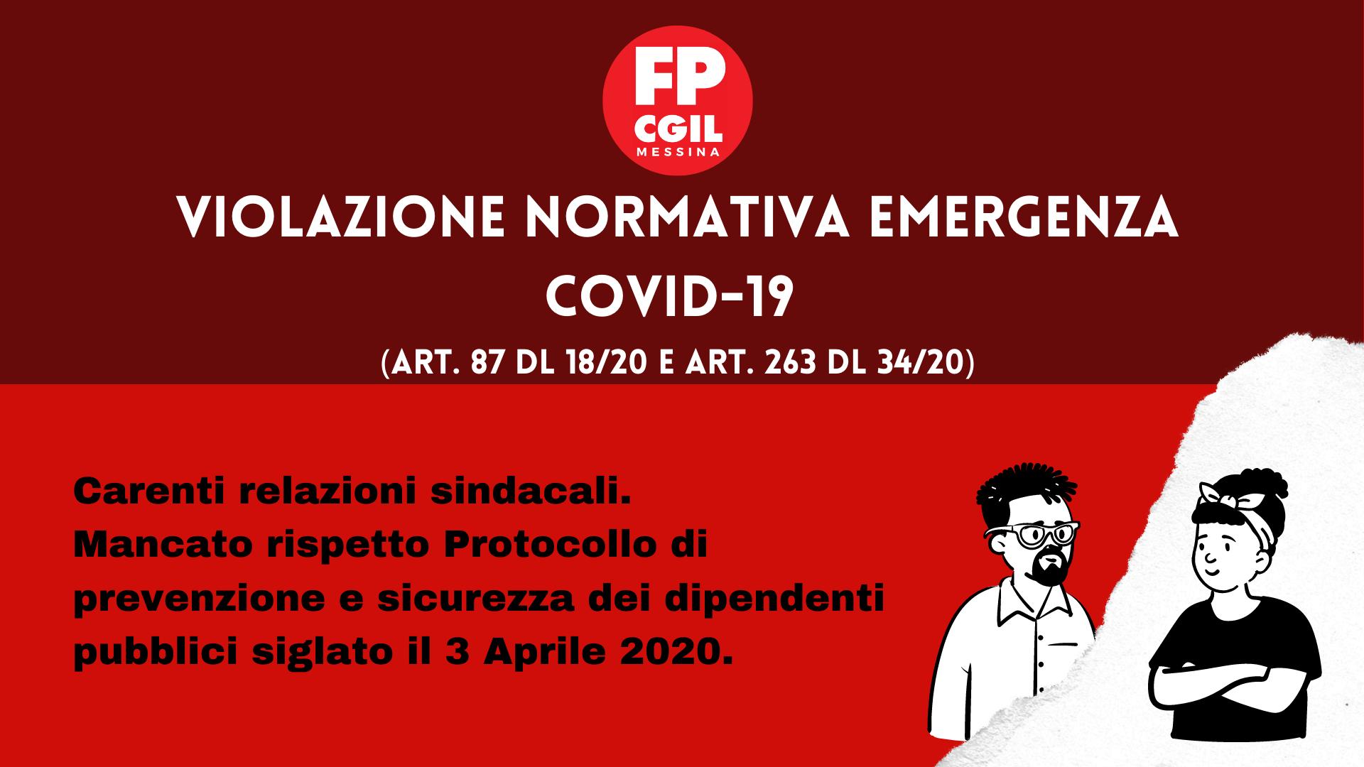 Violazione normativa emergenza COVID-19 (art. 87 DL 18/20 e art. 263 DL 34/20). Carenti relazioni sindacali. Mancato rispetto Protocollo di prevenzione e sicurezza dei dipendenti pubblici siglato il 3 Aprile 2020.