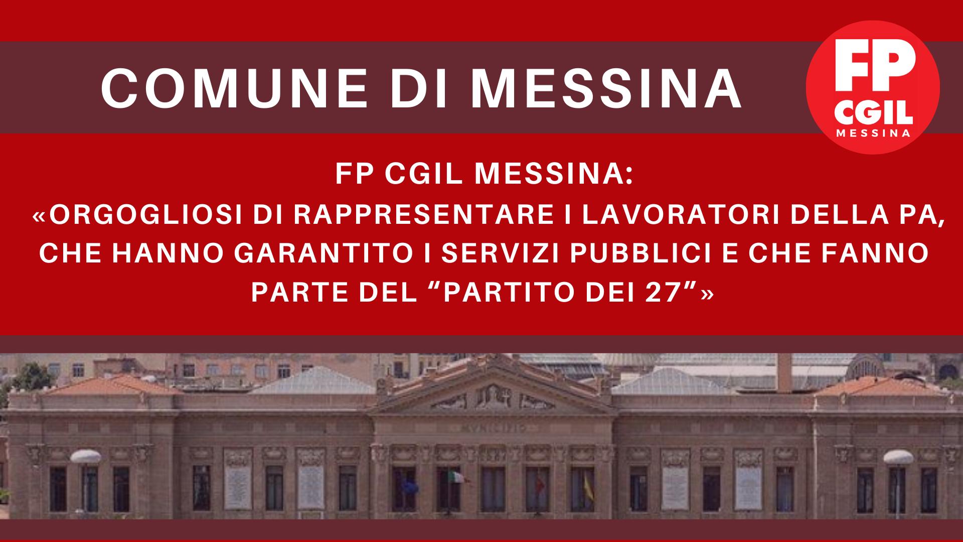 """Comune di Messina, FPCGIL: «Orgogliosi di rappresentare i lavoratori della PA, che hanno garantito i servizi pubblici e che fanno parte del """"partito dei 27""""»"""