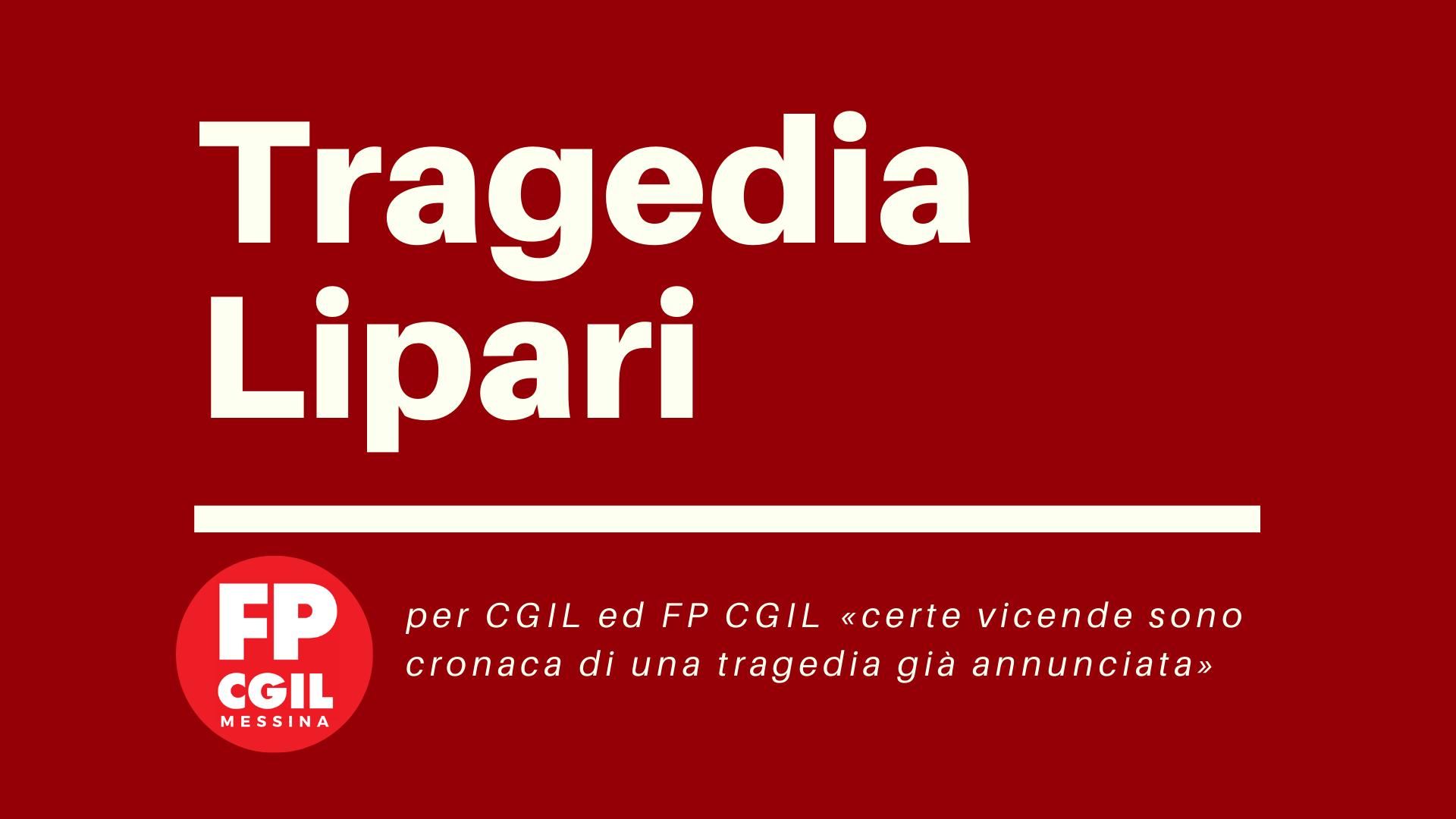 Tragedia Lipari, per CGIL ed FP CGIL «certe vicende sono cronaca di una tragedia già annunciata»