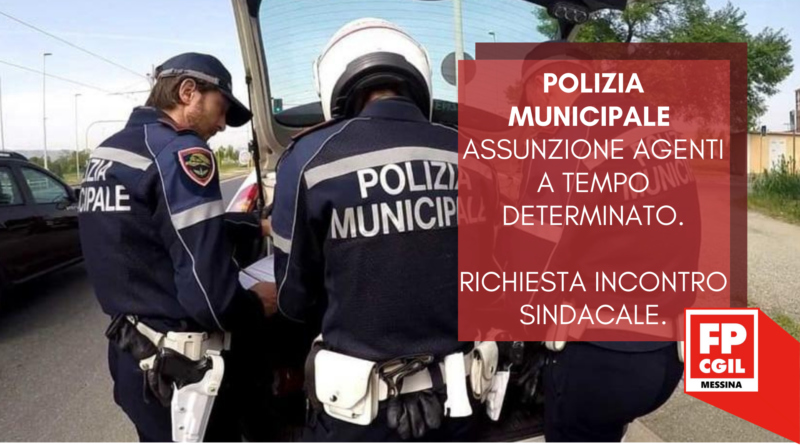 Polizia Municipale – Assunzione agenti a tempo determinato. Richiesta incontro sindacale
