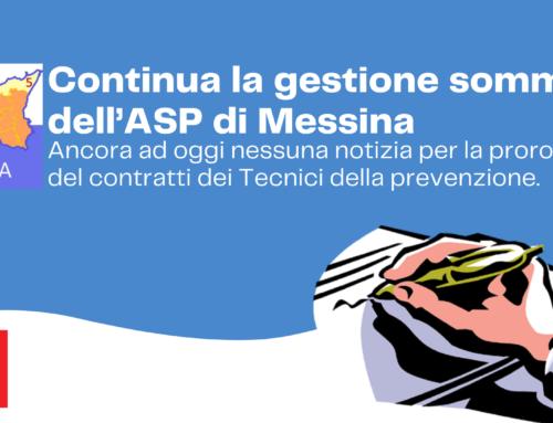 ASP Messina continua la gestione sommaria dell'ASP di Messina. Ancora ad oggi nessuna notizia per la proroga del contratti dei Tecnici della prevenzione.